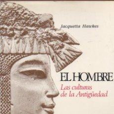 Libros de segunda mano: HAWKES : EL HOMBRE - LAS CULTURAS DE LA ANTIGÜEDAD (AGUILAR, 1982) GRAN FORMATO, MUY ILUSTRADO. Lote 57258559