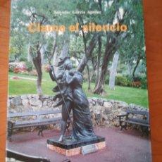 Libros de segunda mano: CLAMA EL SILENCIO. SALVADOR GARCÍA AGUILAR. UNIVERSIDAD DE MURCIA. 1990. DESCATALOGADO. Lote 57264609