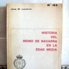 Libros de segunda mano: HISTORIA DEL REINO DE NAVARRA EN LA EDAD MEDIA.JOSE MARÍA LACARRA.CAN 1975. Lote 57274690