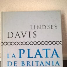 Libros de segunda mano: LINDSEY DAVIS.LA PLATA DE BRITANIA.SALVAT.HISTORIAS DE GRECIA Y ROMA.. Lote 57275442