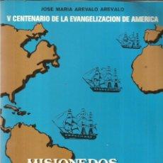 Libros de segunda mano: MISIONEROS VALLISOLETANOS. JOSÉ MARÍA ARÉVALO ARÉVALO. VALLADOLID. 1988. Lote 57342326
