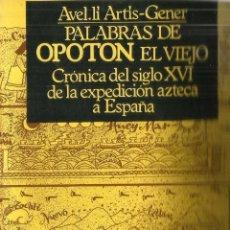 Libros de segunda mano: PALABRAS DE OPOTON EL VIEJO. AVEL LI ARTÍS-GENER. EDICIONES 29. BARCELONA. 1979. Lote 57358585