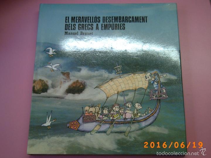 EL MERAVELLÓS DESEMBARCAMENT DELS GRECS A EMPÚRIES-TEXT M. BRUNET-ILLUSTRACIONS P. BAYÉS-ED. AUSA (Libros de Segunda Mano - Historia Antigua)