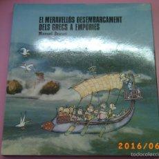 Libros de segunda mano: EL MERAVELLÓS DESEMBARCAMENT DELS GRECS A EMPÚRIES-TEXT M. BRUNET-ILLUSTRACIONS P. BAYÉS-ED. AUSA. Lote 57562905