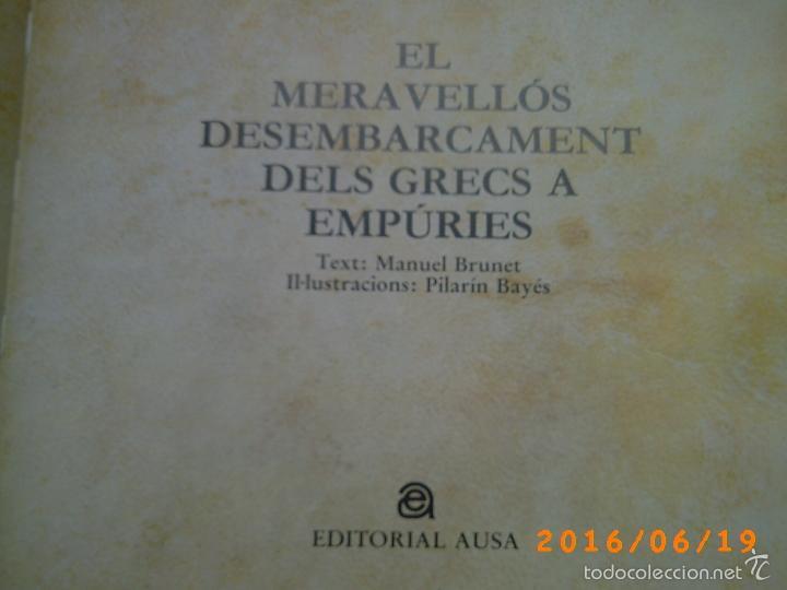Libros de segunda mano: EL MERAVELLÓS DESEMBARCAMENT DELS GRECS A EMPÚRIES-TEXT M. BRUNET-ILLUSTRACIONS P. BAYÉS-ED. AUSA - Foto 4 - 57562905