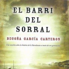 Libros de segunda mano: EL BARRI DEL SORRAL. CATALUNYA.. Lote 57579444