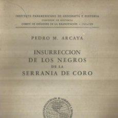 Libros de segunda mano: INSURRECCIÓN DE LOS NEGROS DE LA SERRANIA DE CORO. PEDRO M. ARCAYA. CARACAS. 1949. Lote 57616438