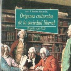 Libros de segunda mano: ORÍGENES CULTURALES DE LA SOCIEDAD LIBERAL. JESÚS MARTÍNEZ MARTÍN. BIBLIOTECA NUEVA.MADRID.2003. Lote 57616487