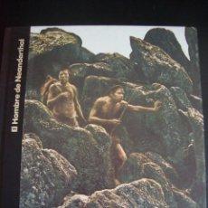 Libros de segunda mano: EL HOMBRE DE NEANDERTHAL. GEORGE CONSTABLE. ORIGENES DEL HOMBRE.LIBROS TIME- LIFE.ILUSTRADO.. Lote 57626505