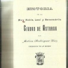 Libros de segunda mano: HISTORIA DE ASTORGA. EDICIÓN FACSIMIL. EDITORIAL CELAYRON. LEÓN. 1981. Lote 57703245