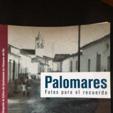 Libros de segunda mano: PALOMARES FOTOS PARA EL RECUERDO. Lote 57767957