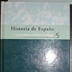 Libros de segunda mano: HISTORIA DE ESPAÑA. LA ESPAÑA DE LOS REYES CATOLICOS. TOMO 5. BIBLIOTECA EL MUNDO. Lote 57798960