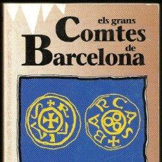 Libros de segunda mano: ELS GRANS COMTES DE BARCELONA - SANTIAGO SOBREQUÉS - HISTÒRIA DE CATALUNYA (1961) REEDICION ESPECIAL. Lote 57837761