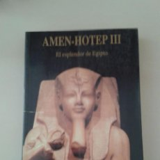 Libros de segunda mano: AMEN-HOTEP III. FRANCISCO J. MARTÍN VALENTÍN. Lote 57968268