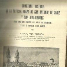 Libros de segunda mano: OPORTUNA Hª DE LA PLAZA DE SAN ANTONIO DE CÁDIZ. ADOLFO VILA VALENCIA. CÁDIZ. 1973. Lote 58069167