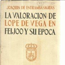 Libros de segunda mano: LA VALORACIÓN DE LOPE DE BEGA EN FEIJOO Y SU EPOCA. JOAQUN DE ENTRABASAGUAS. AYTO.DE OVIEDO. 1956. Lote 58258921