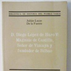 Libros de segunda mano: DON DIEGO LOPEZ DE HARO V ESCRITO POR JULIAN LUCAS DE LA FUENTE. 1986. Lote 58299044