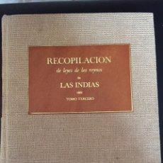 Libros de segunda mano: RECOPILACIÓN DE LEYES DE LOS REYNOS DE LAS INDIAS 1681. TOMO TERCERO. FACSÍMIL. Lote 58326321