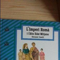 Libros de segunda mano: GIOVANNI CASSELLI: L'IMPERI ROMA I L'ALTA EDAT MITJANA. Lote 58647659