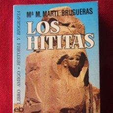 Libros de segunda mano: LOS HITITAS MªM. MARTI BRUGUERAS. Lote 58657512