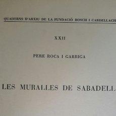 Libros de segunda mano: PERE ROCA GARRIGA. DE LES MURALLES DE SABADELL. 1972. Lote 58685775