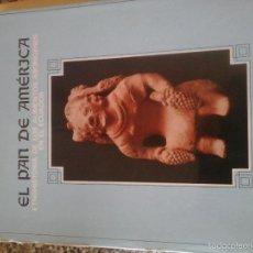 Libros de segunda mano: PAN DE AMÉRICA, EL. ETNOHISTORIA DE LOS ALIMENTOS ABORÍGENES EN EL ECUADOR (ESTRELLA, EDUARDO). Lote 58869916