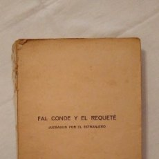 Libros de segunda mano: LIBRO ANTIGUO: FAL CONDE Y EL REQUETÉ, JUZGADOS POR EL EXTRANJERO, CRÓNICAS DE PRENSA - 1937. Lote 59591699