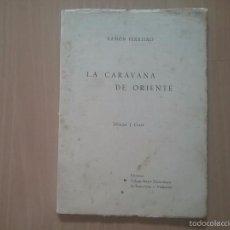 Libros de segunda mano: LA CARAVANA DE ORIENTE 1948. Lote 59986203