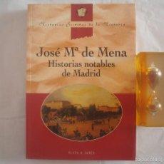 Libros de segunda mano: JOSE Mª DE MENA, HISTORIAS NOTABLES DE MADRID, MUY ILUSTRADO, FOLIO MENOR. 1997.. Lote 60062455