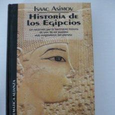 Libros de segunda mano: HISTORIA DE LOS EGIPCIOS. ISAAC ASIMOV. Lote 60550539