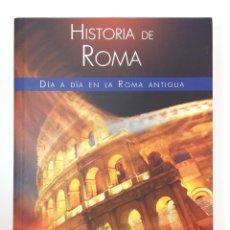 Libros de segunda mano: HISTORIA DE ROMA. DÍA A DÍA EN LA ROMA ANTIGUA - JOSE A. NIETO. Lote 61007099