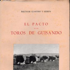 Libros de segunda mano: EL PACTO DE LOS TOROS DE GUISANDO (B. CUARTERO 1952) SIN USAR. Lote 150480089