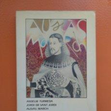 Libros de segunda mano: AUSIÀS MARCH/ RAIMON /GUÍA DIDÁCTICA /JOSEP PALOMERO ANSELM TURMEDA JORDI DE SANT JORDI AUSIAS MARCH. Lote 61902863