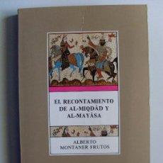 Libros de segunda mano: EL RECONTAMIENTO DE AL-MIQDAD Y AL-MAYASA / ALBERTO MONTANER FRUTOS / 1988. Lote 62600484
