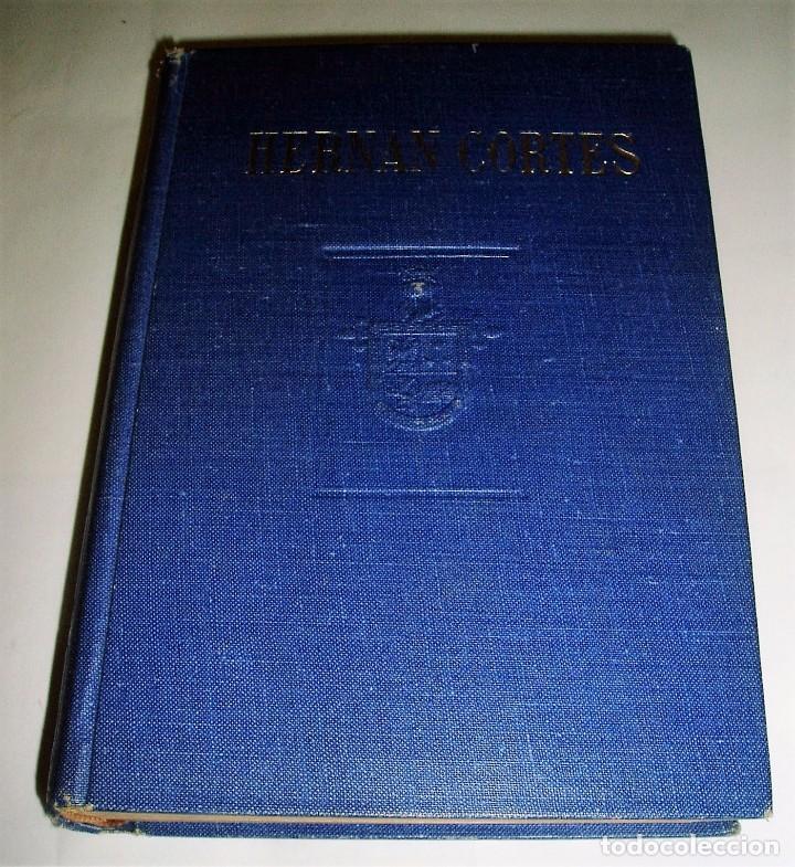 HERNÁN CORTÉS EL CONQUISTADOR INVENCIBLE. 1948 (Libros de Segunda Mano - Historia Antigua)