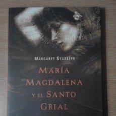 Libros de segunda mano: MARGARET STARBIRD - MARÍA MAGDALENA Y EL SANTO GRIAL - LA VERDAD SOBRE CRISTO - PLANETA 2004. Lote 64851169