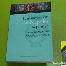 Libros de segunda mano: HUGON, ALAIN: LA INSURRECCIÓN DE NÁPOLES (1647-1648). LA CONSTRUCCIÓN DEL ACONTECIMIENTO .... Lote 64570991