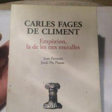Libros de segunda mano: ANTIGUO LIBRO CARLES FAGES DE CLIMENT EMPÒRION DE LES TRES MURALLES. Lote 64835435