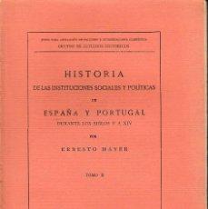 Libros de segunda mano: HISTORIA DE LAS INSTITUCIONES SOCIALES Y POLÍTICAS DE ESPAÑA Y PORTUGAL II (E. MAYER 1926) SIN USAR. Lote 64840447