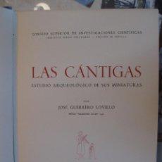 Libros de segunda mano: LAS CÁNTIGAS. ESTUDIO ARQUEOLÓGICO DE SUS MINIATURAS. JOSÉ GUERRERO. AÑO 1949.. Lote 65879194