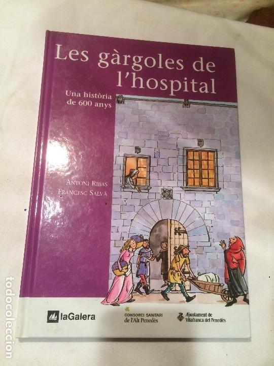 ANTIGUO LIBRO LES GARGOLES DEL HOSPITAL ESCRITO POR ANTONI RIBES SALVÀ EDITORIAL LA GALERA (Libros de Segunda Mano - Historia Antigua)