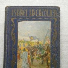 Libros de segunda mano: ISABEL LA CATOLICA ,1948. PAGINAS BRILLANTES. Lote 67207561