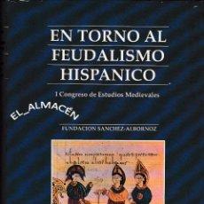 Libros de segunda mano: EN TORNO AL FEUDALISMO HISPÁNICO (VV.AA. 1989) PRECINTADO DE ORIGEN. Lote 67255685