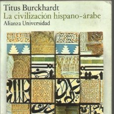 Libros de segunda mano - TITUS BURCKHARDT. LA CIVILIZACION HISPANO-ARABE. ALIANZA - 67644817