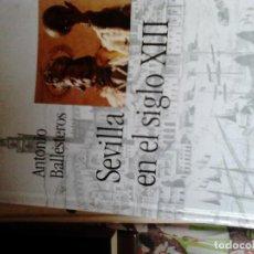 Libros de segunda mano: SEVILLA EN EL SIGLO XIII. ANTONIO BALLESTEROS. Lote 67938053