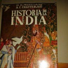 Libros de segunda mano: HISTORIA DE LA INDIA.W.H. MORELAND Y ATUL CHANDRA CHATTERJEE. Lote 182306967