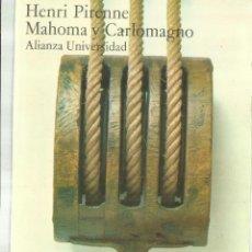 Libros de segunda mano: MAHOMA Y CARLOMAGNO. HENRI PIRENNE. ALIANZA EDITORIAL. MADRID. 1979. Lote 68723941