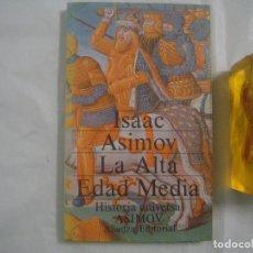 Libros de segunda mano: ISAAC ASIMOV. LA ALTA EDAD MEDIA. HISTORIA UNIVERSAL. ALIANZA EDITORIAL. 1983.MEDIEVAL.. Lote 68935213