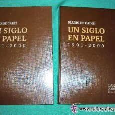 Libros de segunda mano: UN SIGLO DE PAPEL 1900 - 2000 ( NOTICIAS DE CADIZ ) 2 TOMOS DIARIO DE CADIZ - ENCUADERNADOS -. Lote 110170870