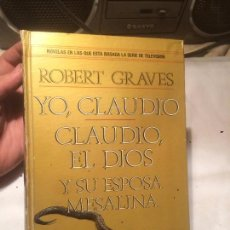 Libros de segunda mano: ANTIGUO LIBRO YO CLAUDIO CLAUDIO EL DIOS Y SU ESPOSA MESALINA ESCRITO POR ROBERT GRAVES AÑO 1979. Lote 69714905